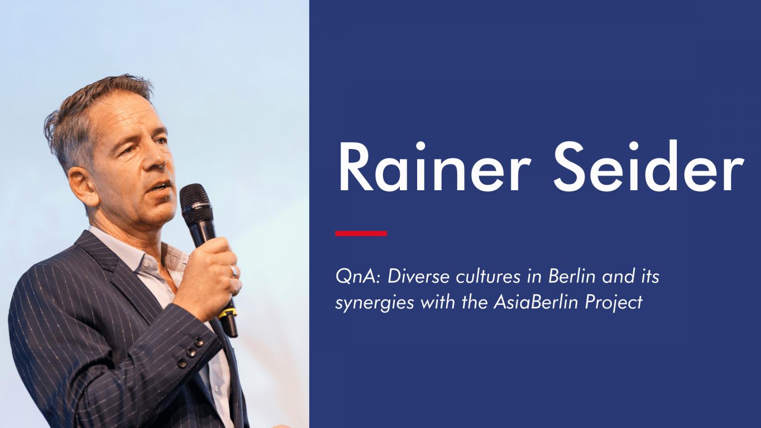 Rainer Seider, Initiator of Asiaberlin on building international & diverse cultures in Berlin